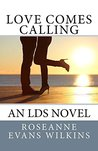 Love Comes Calling: An LDS Novel (California Connections Book 2)