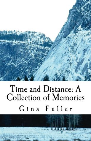 Time and Distance: A Collection of Memories