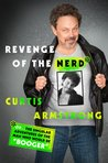 Revenge of the Nerd by Curtis Armstrong