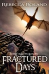 Fractured Days by Rebecca Roland