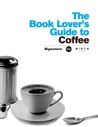 The Book Lover's Guide to Coffee