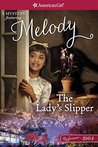 The Lady's Slipper: A Melody Mystery (American Girl)