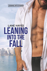 Leaning Into the Fall (Leaning Into Stories, #2)