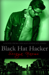 Black Hat Hacker by Soraya Naomi