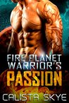 Fire Planet Warrior's Passion (Fire Planet Warriors, #2)