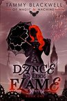 A Dance Like Flame (Of Magic & Machine Book 1)