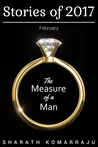 The Measure of a Man: Stories of 2017 - February Edition
