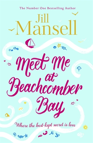 Meet Me at Beachcomber Bay: A delicious Cornish romance