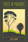 Trees in Paradise: The Botanical Conquest of California