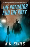 The Predator and the Prey (The Chronicles of Inspector Thomas Sullivan, #1)