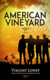 American Vineyard by Vincent Lowry