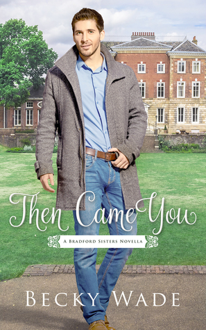 Then Came You (A Bradford Sisters Romance, #0.5)