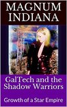 GalTech and the Shadow Warriors: Growth of a Star Empire (The GalTech Series Book 1)