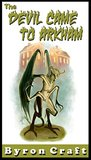 The Devil Came to Arkham (The Arkham Detective Book 3)