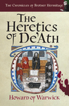 The Heretics of De'Ath (The Chronicles of Brother Hermitage #1)