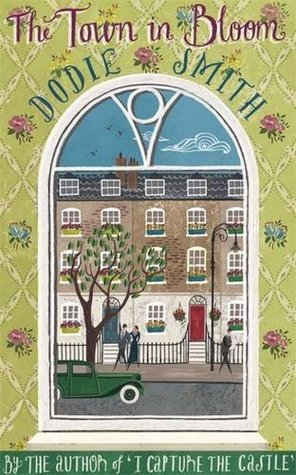 The Town in Bloom by Dodie Smith