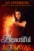 Beautiful Betrayal by J.P. Epperson