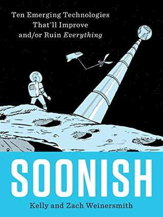 Soonish by Kelly Weinersmith