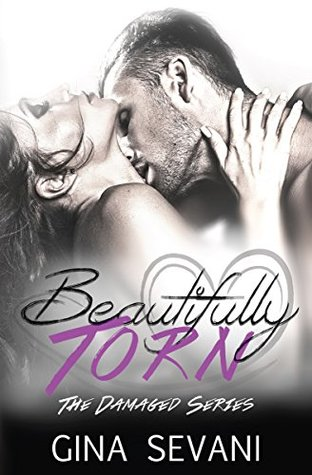 Beautifully Torn (The Damaged Series)