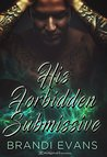 His Forbidden Submissive (Restrained Fantasies Book 1)