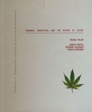 Cannabis, The Importance Of Forgetting, And The Botany Of Desire