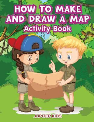 How to Make and Draw a Map Activity Book
