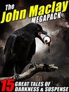 The John Maclay MEGAPACK®: 15 Great Tales of Darkness & Suspense
