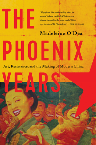 Art, Resistance, and the Making of Modern China - Madeleine O'Dea