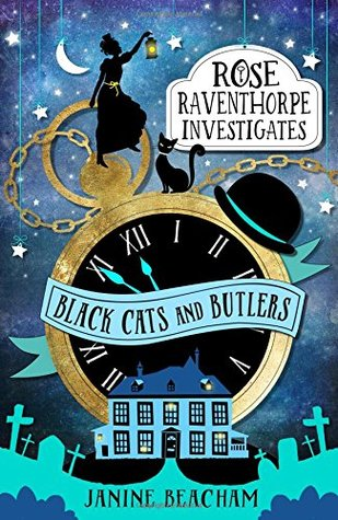 Black Cats and Butlers (Rose Raventhorpe Investigates, #1)