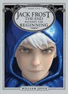 Jack Frost: The End Becomes the Beginning (The Guardians, #5)
