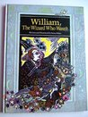 William, the Wizard who Wasn't
