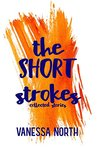 The Short Strokes: Collected Stories