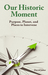 Our Historic Moment: Purpose, Planet and Places to Intervene (paperback)
