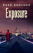 Exposure by Rose Edmunds