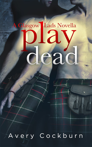 Play Dead (Glasgow Lads, #3.5)