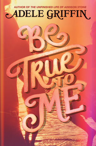 Image result for be true to me adele griffin