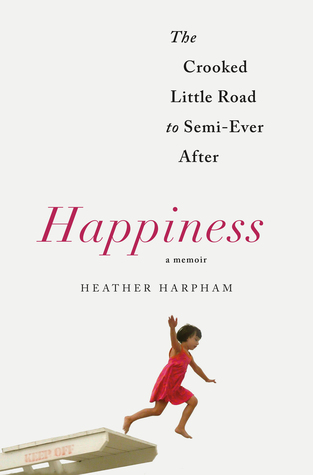 Happiness by Heather Harpham