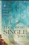 They Were Single Too by David M. Hoffeditz