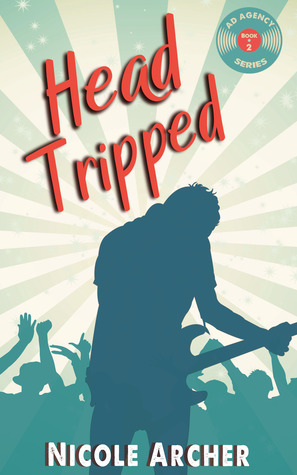 Head-Tripped: A Sexy Rock Star Romance  (Ad Agency Series, #2)