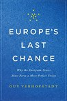Book cover for Europe's Last Chance: Why the European States Must Form a More Perfect Union