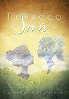 Tobacco Sun by Lorna Hollifield