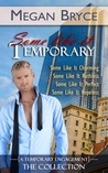 Some Like It Temporary by Megan Bryce
