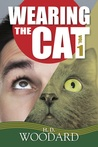 Wearing the Cat - The Complete Novel - Volume One by H.D. Woodard