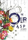 The Hour Wasp by Jay Sheets