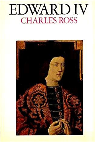 Edward IV by Charles Derek Ross