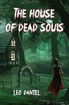 The House of Dead Souls