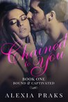 Chained to You, Book 1: Bound and Captivated