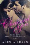 Chained to You, Book 2: Ensnared and Entwined