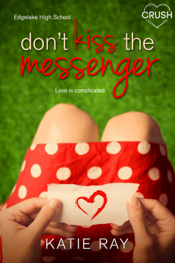 Don't Kiss the Messenger (Edgelake High School, #1)