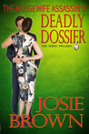 The Housewife Assassin's Deadly Dossier (The Housewife Assassin, #0.5)